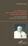 Le catholicisme face au défi des mutations du monde moderne