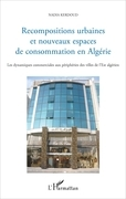 Recompositions urbaines et nouveaux espaces de consommation en Algérie