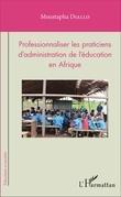 Professionnaliser les praticiens d'administration de l'éducation en Afrique