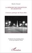 La mémoire des disparitions en Argentine