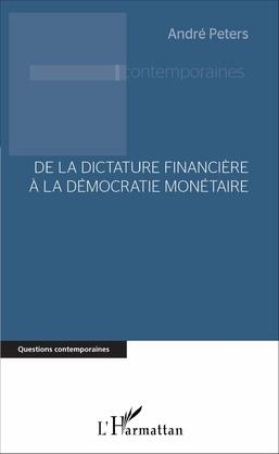 De la dictature financière à la démocratie monétaire