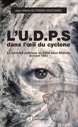 L'U.D.P.S. dans l'oeil du cyclone