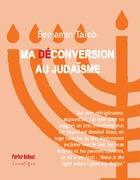 Ma (dé)conversion au judaïsme