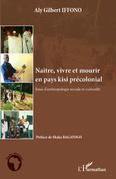 Naître, vivre et mourir en pays kisi précolonial