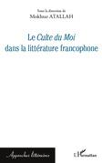 Le <em>Culte du Moi</em> dans la littérature francophone