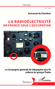La radioélectricité en France sous l'Occupation
