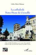 La cathédrale Notre-Dame de Grenoble