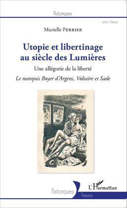 Utopie et libertinage au siècle des Lumières