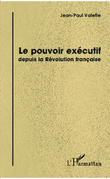Le pouvoir exécutif depuis la Révolution française