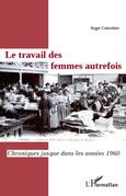 Le travail des femmes autrefois : Chroniques jusque dans les années 1960
