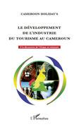 Le développement de l'industrie du tourisme au Cameroun