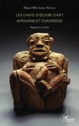 Les chefs-d'oeuvre d'art africains et européens