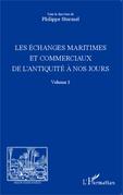 Les échanges maritimes et commerciaux de l'Antiquité à nos jours - Volume 1