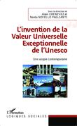 L'invention de la Valeur Universelle Exceptionnelle de l'Unesco