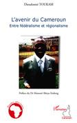 L'avenir du cameroun - entre fédéralisme