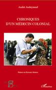 Chroniques d'un médecin colonial