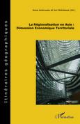 La régionalisation en asie : dimension economique territoria