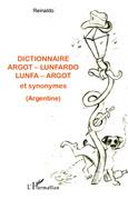 Dictionnaire argot - lunfardo / lunfa - argot et synonymes (Argentine)