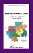 Santé et précarité au gabon - le système de santé gabonais c