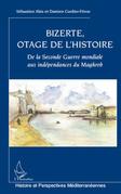 Bizerte, otage de l'Histoire