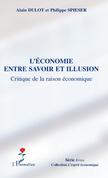 L'économie entre savoir et illusion - critique de la raison