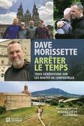 Dave Morissette - Arrêter le temps