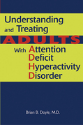 Understanding and Treating Adults With Attention Deficit Hyperactivity Disorder