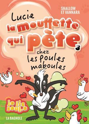 Lucie la mouffette qui pète chez les poules maboules