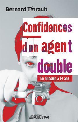 Confidences d'un agent double - En mission à 14 ans