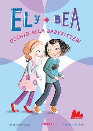 Ely + Bea 4 Occhio alla babysitter