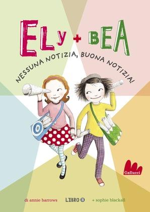 Ely + Bea 8 Nessuna notizia, buona notizia!