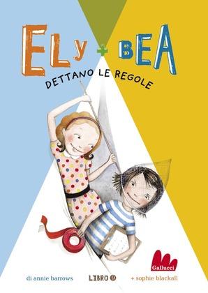 Ely + Bea 9 Dettano le regole