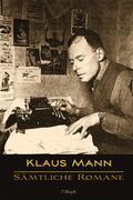 Klaus Mann: Sämtliche Romane