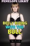 Belly Riding With The Bull