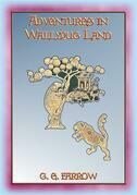 ADVENTURES IN WALLYPUG LAND - 17 Children's Adventures in Wallypug Land