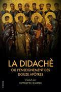 La Didachè ou l'enseignement des douze Apôtres