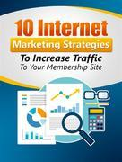 10 Internet Marketing Strategies to Increase Traffic