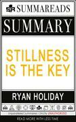 Summary of Stillness Is the Key by Ryan Holiday