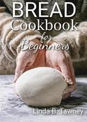 Bread Cookbook for Beginners