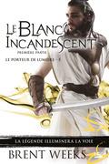 Le Blanc incandescent - Première partie