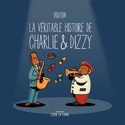 La véritable histoire de Charlie & Dizzy