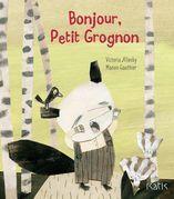 Bonjour, Petit Grognon !