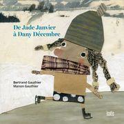 De Jade Janvier à Dany Décembre