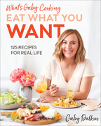 What's Gaby Cooking: Eat What You Want