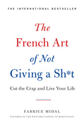 The French Art of Not Giving a Sh*t