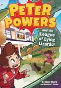 Peter Powers and the League of Lying Lizards!