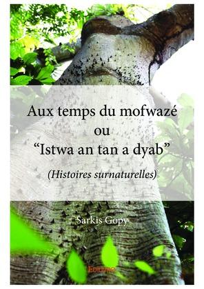 """Aux temps du mofwazé ou """"Istwa an tan a dyab"""""""