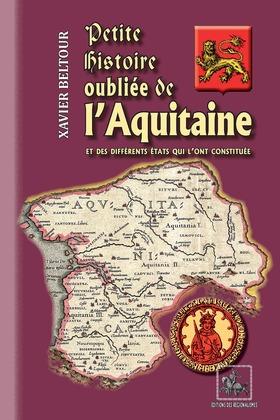 Petite Histoire oubliée de l'Aquitaine