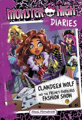 Monster High Diaries: Clawdeen Wolf and the Freaky-Fabulous Fashion Show