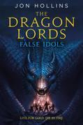 The Dragon Lords: False Idols